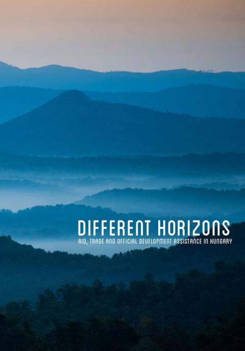 Different Horizons: Aid, Trade and Official Development Assistance in Hungary - CPS book cover 2014